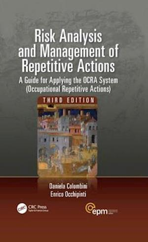 Risk Analysis and Management of Repetitive Actions af Daniela Colombini, Enrico Occhipinti