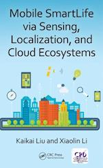 Mobile SmartLife via Sensing, Localization, and Cloud Ecosystems