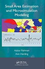 Small Area Estimation and Microsimulation Modeling af Azizur Rahman, Ann Harding