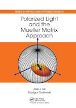Polarized Light and the Mueller Matrix Approach (Series in Optics and Optoelectronics)
