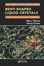 Bent-Shaped Liquid Crystals (The Liquid Crystals Book Series)