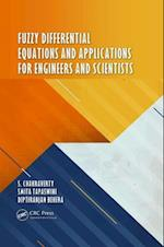 Fuzzy Differential Equations and Applications for Engineers and Scientists af S. Chakraverty, Diptiranjan Behera, Smita Tapaswini