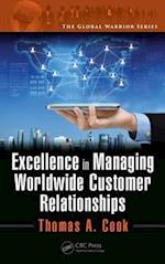 Excellence in Managing Worldwide Customer Relationships (The Global Warrior Series)