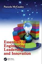 Essentials of Engineering Leadership and Innovation (Industrial Innovation Series)
