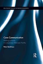Care Communication (Routledge Studies in Sociolinguistics)