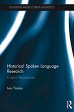 Historical Spoken Language Research (Routledge Applied Corpus Linguistics)