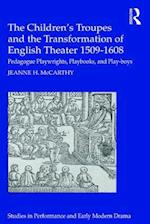 Children's Troupes and the Transformation of English Theater 1509-1608
