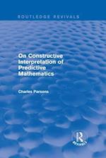 Routledge Revivals: On Constructive Interpretation of Predictive Mathematics (1990)