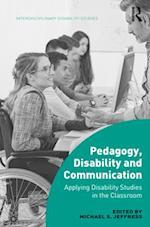 Pedagogy, Disability and Communication (Interdisciplinary Disability Studies)