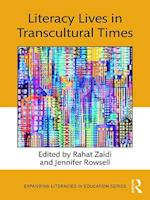 Literacy Lives in Transcultural Times (Expanding Literacies in Education)