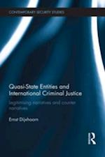 Quasi-state Entities and International Criminal Justice (Contemporary Security Studies)