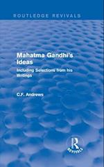 Routledge Revivals: Mahatma Gandhi's Ideas (1929)