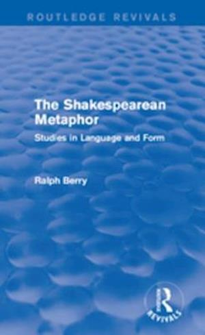 Routledge Revivals: The Shakespearean Metaphor (1990) af Ralph Berry
