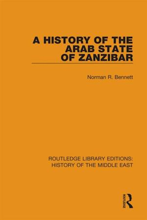 History of the Arab State of Zanzibar af Norman R. Bennett
