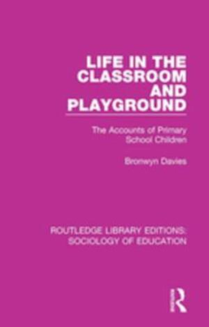 Life in the Classroom and Playground af Bronwyn Davies