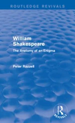 Routledge Revivals: William Shakespeare: The Anatomy of an Enigma (1990) af P. E. Razzell
