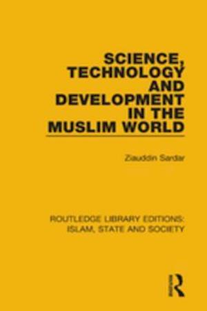 Science, Technology and Development in the Muslim World af Ziauddin Sardar