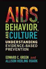 AIDS, Behavior, and Culture af Edward C Green