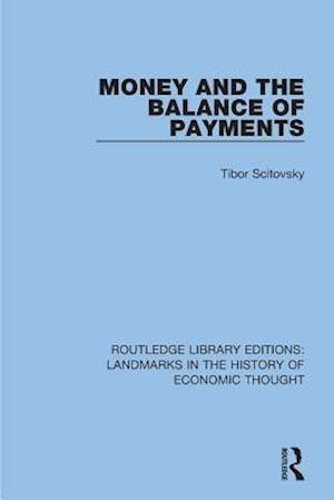Money and the Balance of Payments af Tibor Scitovsky
