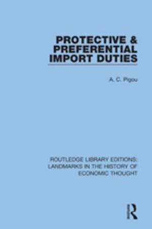 Protective and Preferential Import Duties af A. C. Pigou