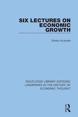 Six Lectures on Economic Growth af Simon Kuznets