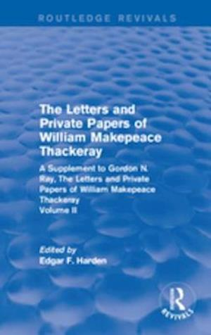 Routledge Revivals: The Letters and Private Papers of William Makepeace Thackeray, Volume II (1994)