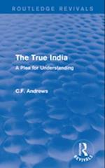 Routledge Revivals: The True India (1939)