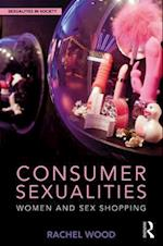 Consumer Sexualities (Sexualities in Society)