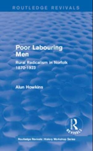 Routledge Revivals: Poor Labouring Men (1985) af Alun Howkins