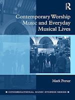Contemporary Worship Music and Everyday Musical Lives (Congregational Music Studies Series)
