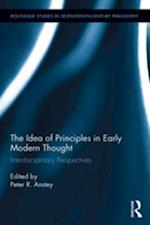 Idea of Principles in Early Modern Thought (Routledge Studies in Seventeenth Century Philosophy)