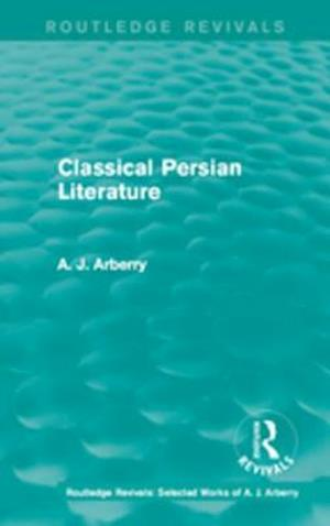Routledge Revivals: Classical Persian Literature (1958) af A. J. Arberry