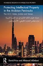 Protecting Intellectual Property in the Arabian Peninsula (Routledge Research in Intellectual Property)
