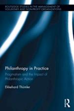 Philanthropy in Practice (Routledge Studies in the Management Ofvoluntary and Non-Profit Organizations)