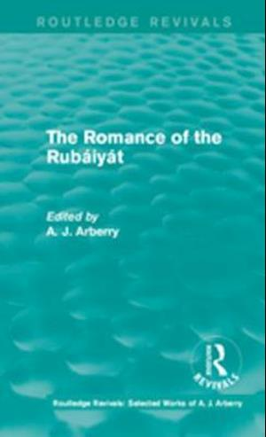 Routledge Revivals: The Romance of the Rubaiyat (1959) af A. J. Arberry