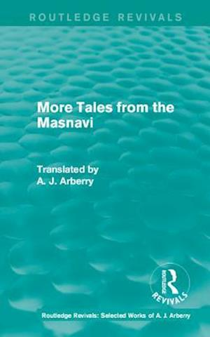Routledge Revivals: More Tales from the Masnavi (1963) af A. J. Arberry