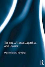 Rise of Thana-Capitalism and Tourism af Maximiliano E. Korstanje