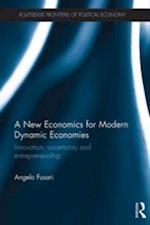 New Economics for Modern Dynamic Economies