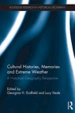 Cultural Histories, Memories and Extreme Weather (Routledge Research in Historical Geography)