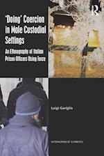 'Doing' Coercion in Male Custodial Settings (Interactionist Currents)