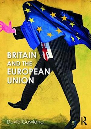 Britain and the European Union af David Gowland