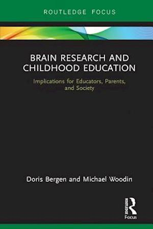 Brain Research and Childhood Education af Michael Woodin, Doris Bergen