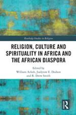 Religion, Culture and Spirituality in Africa and the African Diaspora (Routledge Studies in Religion)