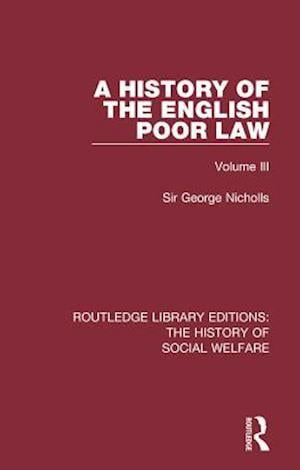 History of the English Poor Law af Sir George Nicholls