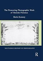 Pioneering Photographic Work of Hercule Florence (Routledge History of Photography)