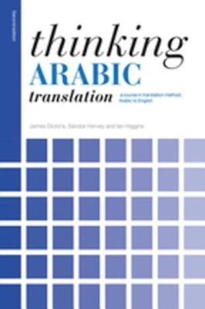 Thinking Arabic Translation af Ian Higgins, James Dickins, Sandor Hervey
