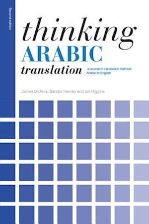 Thinking Arabic Translation af Ian Higgins, James Dickins, Sandor Hervey