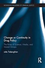 Change or Continuity in Drug Policy (Routledge Frontiers of Criminal Justice)