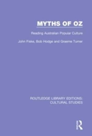 Myths of Oz af Bob Hodge, John Fiske, Graeme Turner