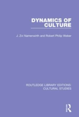 Dynamics of Culture af Robert Philip Weber, J. Zvi Namenwirth